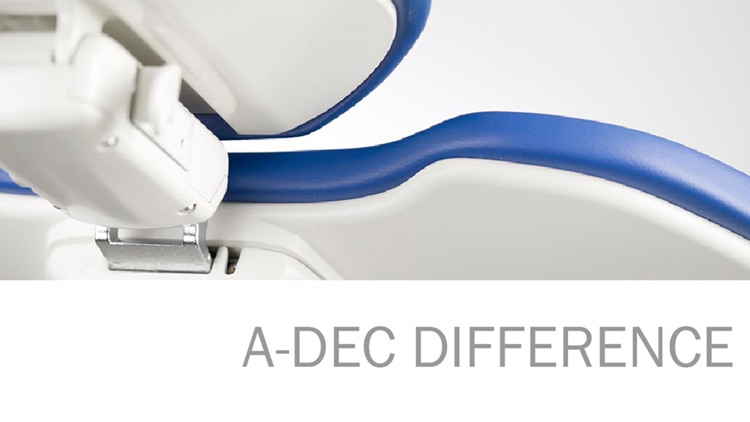 Experience the A-dec Difference